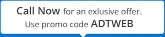 Call now for an exclusive offer. Use promo code ADTWEB